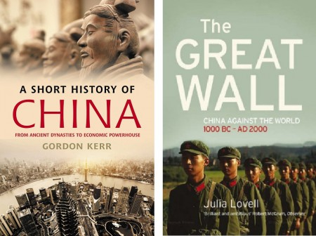 """A Short History of China"" - Gordon Kerr; ""The Great Wall (China against the world)"" - Julia Lovell"