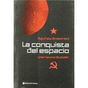 La conquista del espacio - Matthew Brzezinski